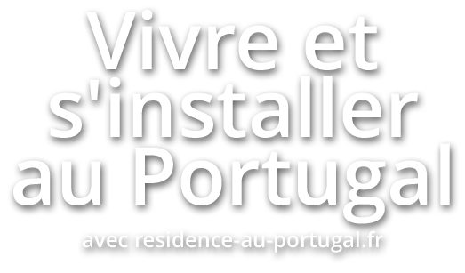 Vivre et s'installer au Portugal